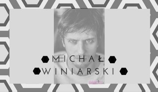 MICHAŁ WINIARSKI